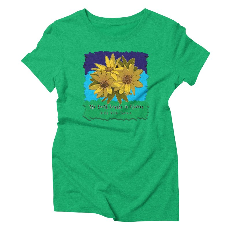 Laughing Earth Flowers Women's Triblend T-Shirt by Spiral Saint - Artist Shop