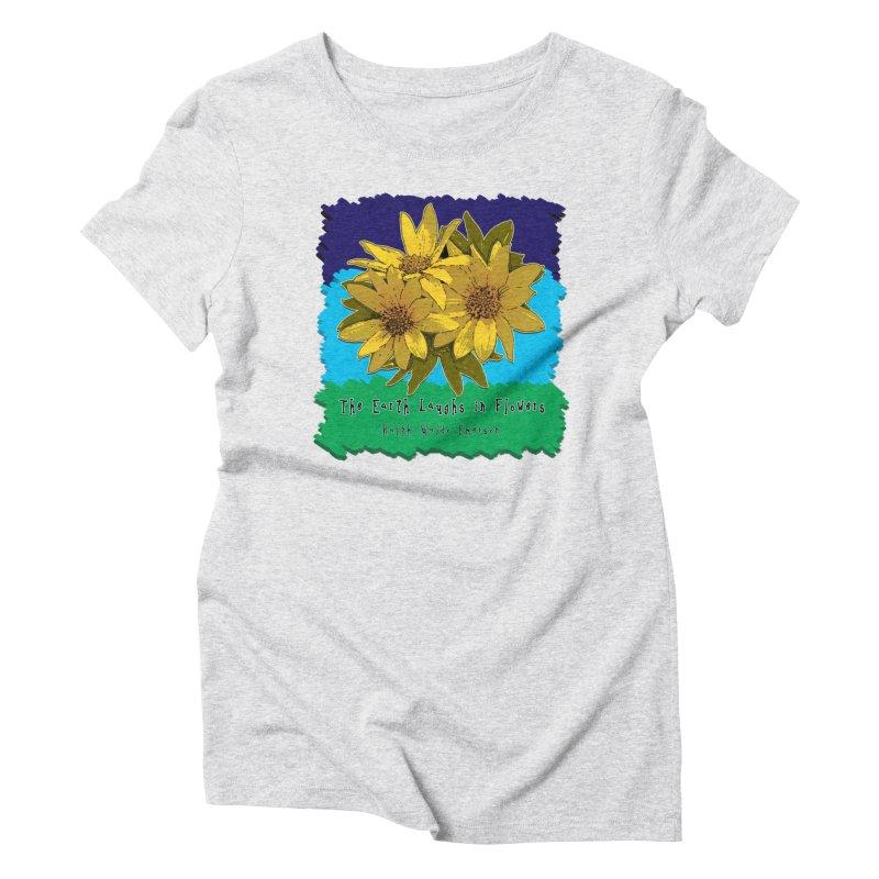 Laughing Earth Flowers Women's Triblend T-Shirt by Spiral Saint - Artist Shop