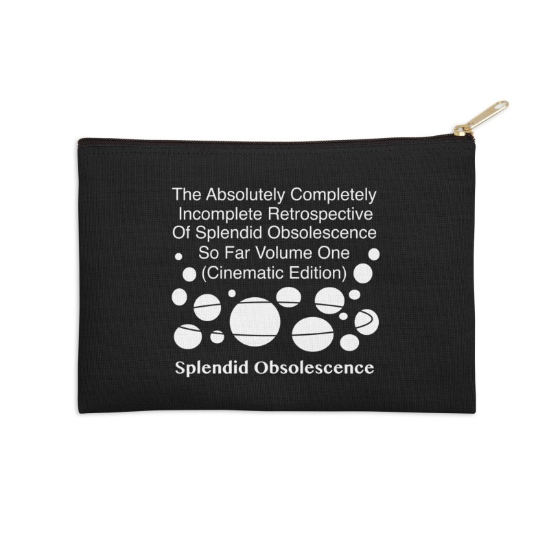 The Absolutely Completely Incomplete Retrospective Of Splendid Obsolescence So Far Vol.1 (Cinematic) Accessories Zip Pouch by Splendid Obsolescence
