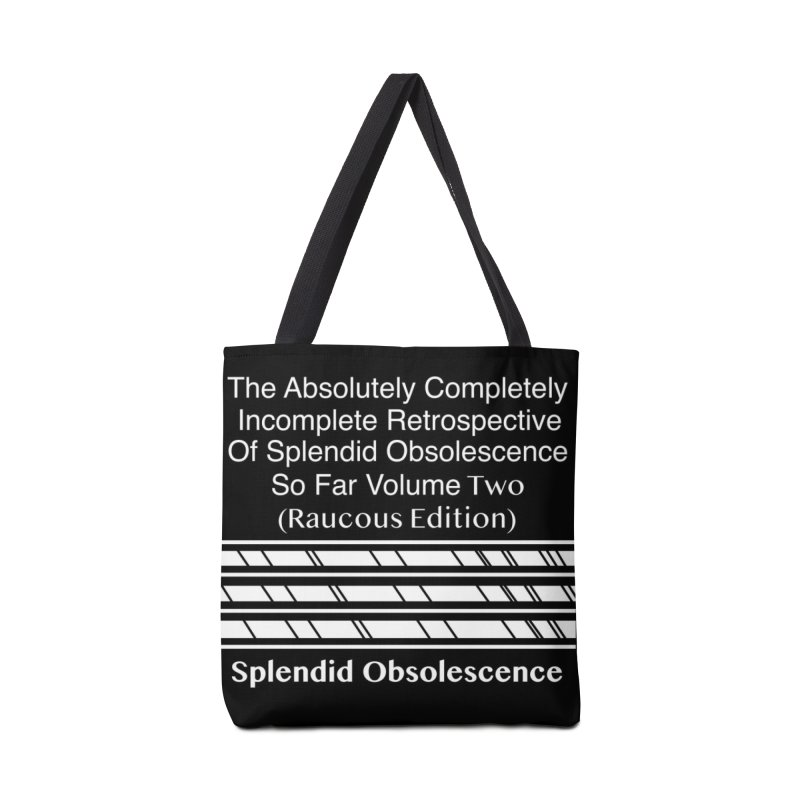 The Absolutely Completely Incomplete Retrospective Of Splendid Obsolescence So Far Vol. 2 (Raucous) Accessories Tote Bag Bag by Splendid Obsolescence