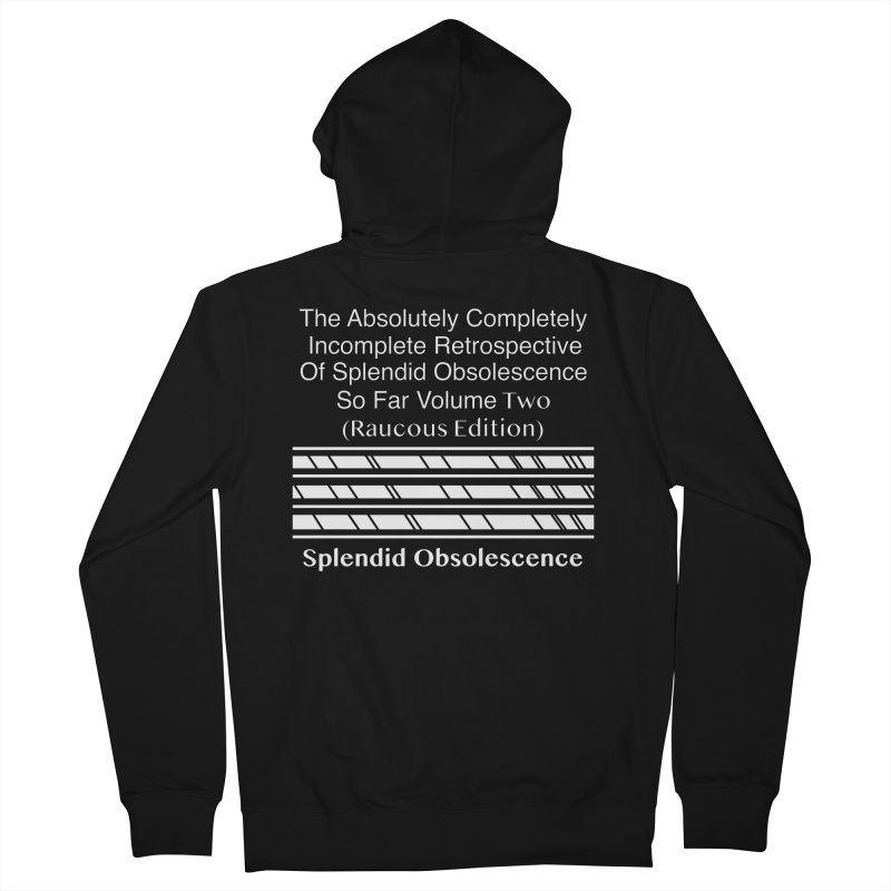 The Absolutely Completely Incomplete Retrospective Of Splendid Obsolescence So Far Vol. 2 (Raucous) Women's French Terry Zip-Up Hoody by Splendid Obsolescence
