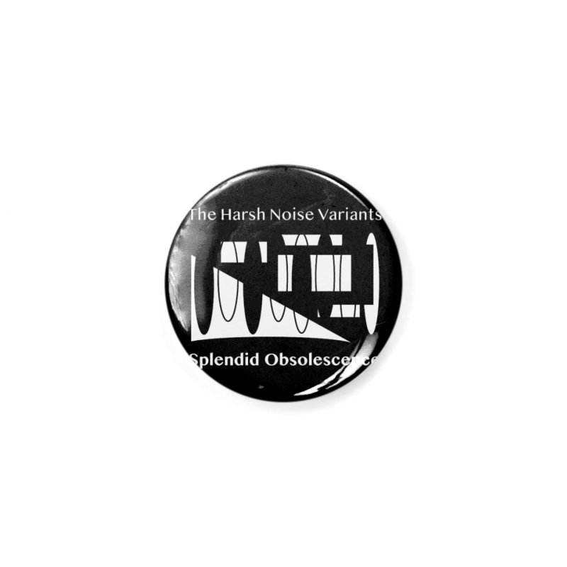 The Harsh Noise Variants Album Cover - Splendid Obsolescence Accessories Button by Splendid Obsolescence
