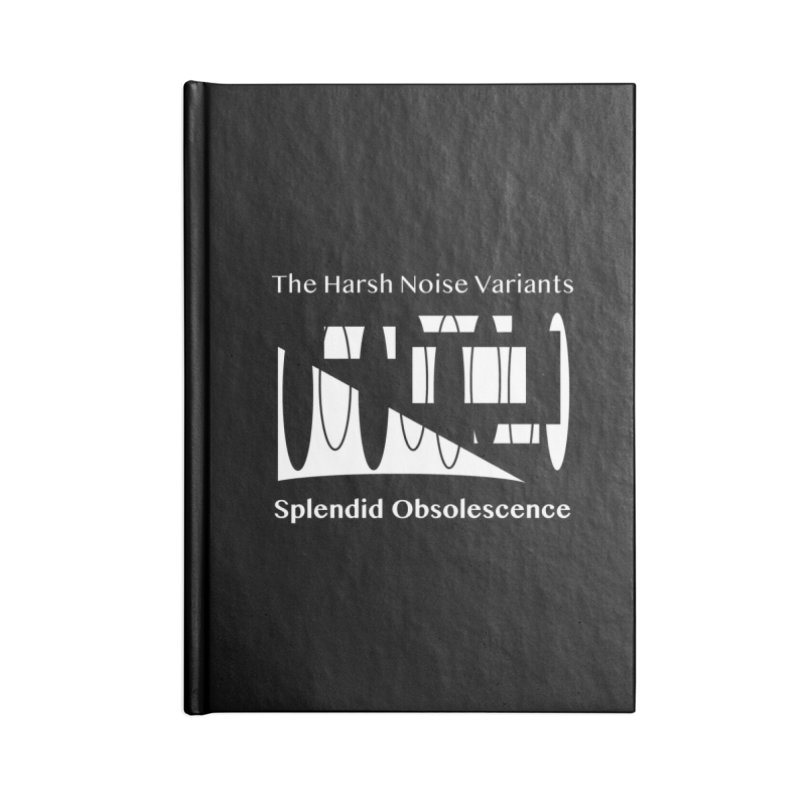 The Harsh Noise Variants Album Cover - Splendid Obsolescence Accessories Lined Journal Notebook by Splendid Obsolescence