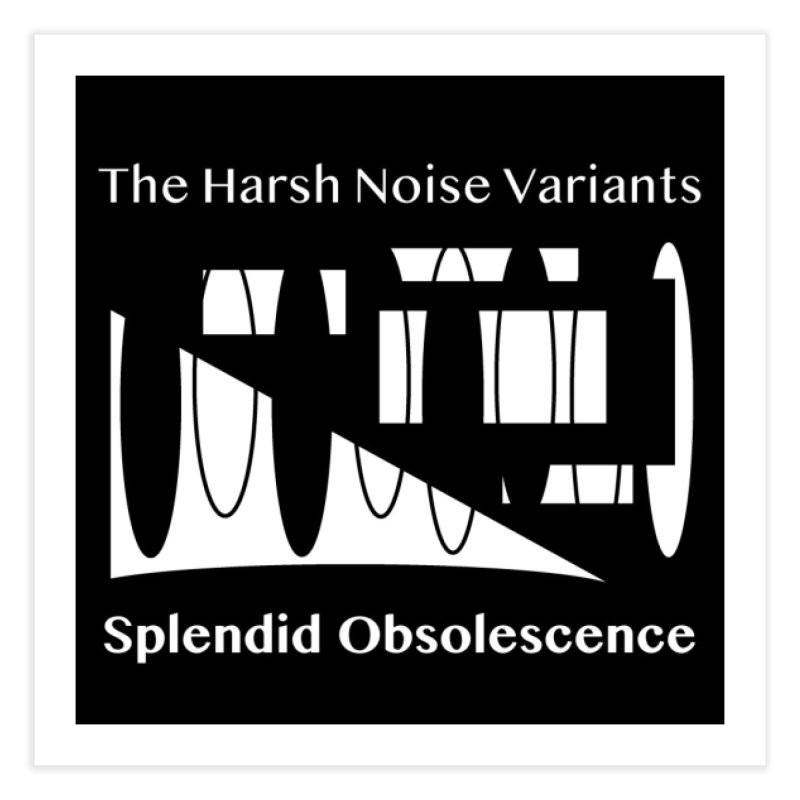 The Harsh Noise Variants Album Cover - Splendid Obsolescence Home Fine Art Print by Splendid Obsolescence