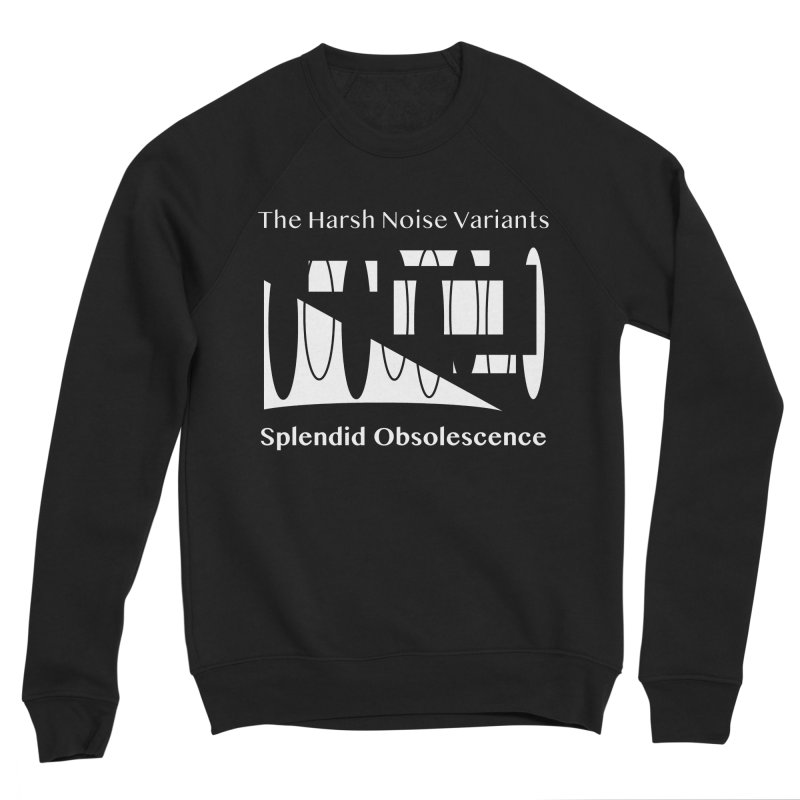 The Harsh Noise Variants Album Cover - Splendid Obsolescence Men's Sponge Fleece Sweatshirt by Splendid Obsolescence