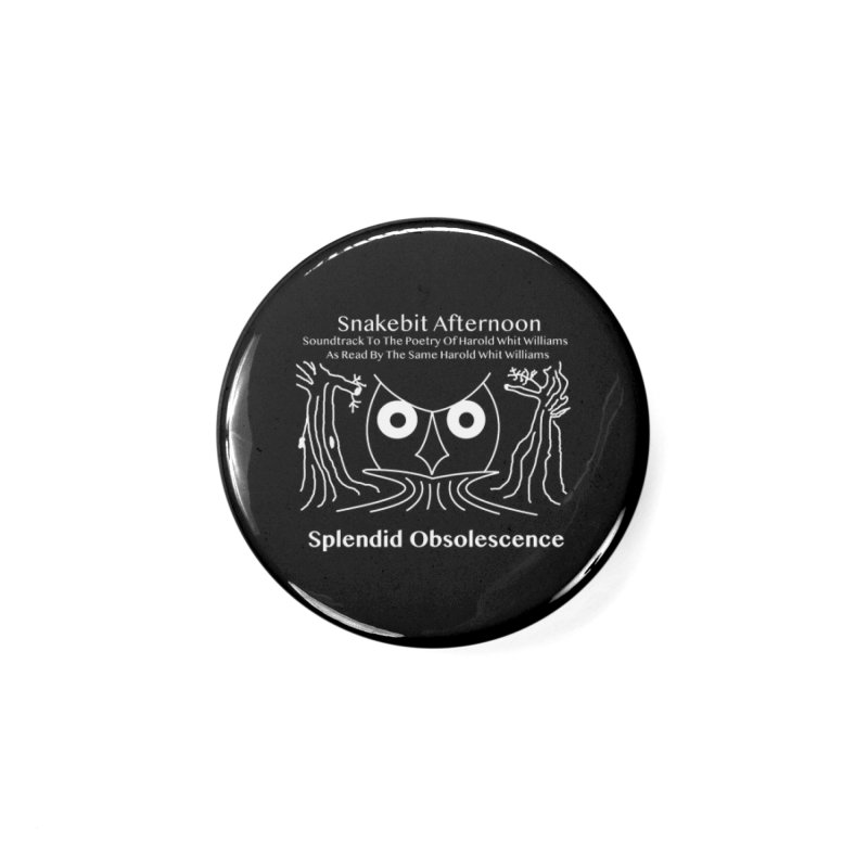Snakebit Afternoon Album Cover - Splendid Obsolescence and Harold Whit Williams Accessories Button by Splendid Obsolescence