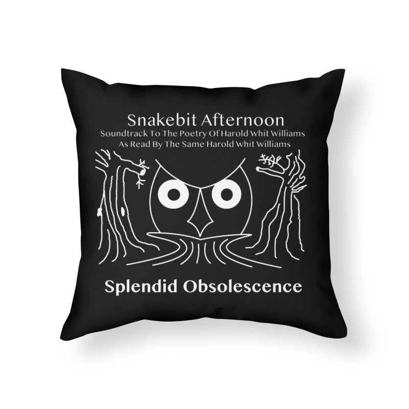 Snakebit Afternoon Album Cover - Splendid Obsolescence and Harold Whit Williams Home Throw Pillow by Splendid Obsolescence