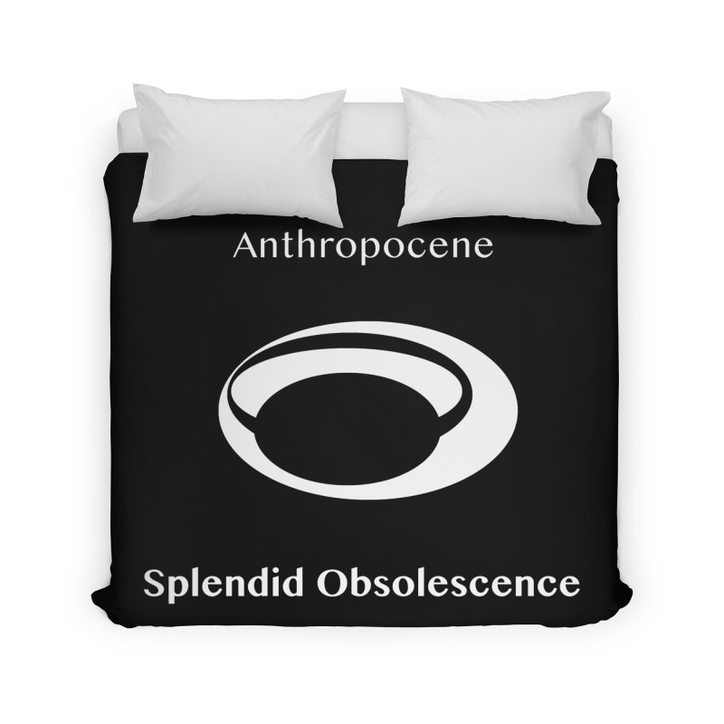 Anthropocene Album Cover - Splendid Obsolescence Home Duvet by Splendid Obsolescence
