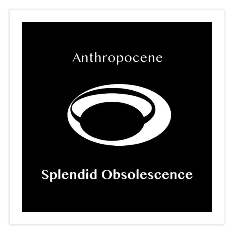 Anthropocene Album Cover - Splendid Obsolescence Home Fine Art Print by Splendid Obsolescence