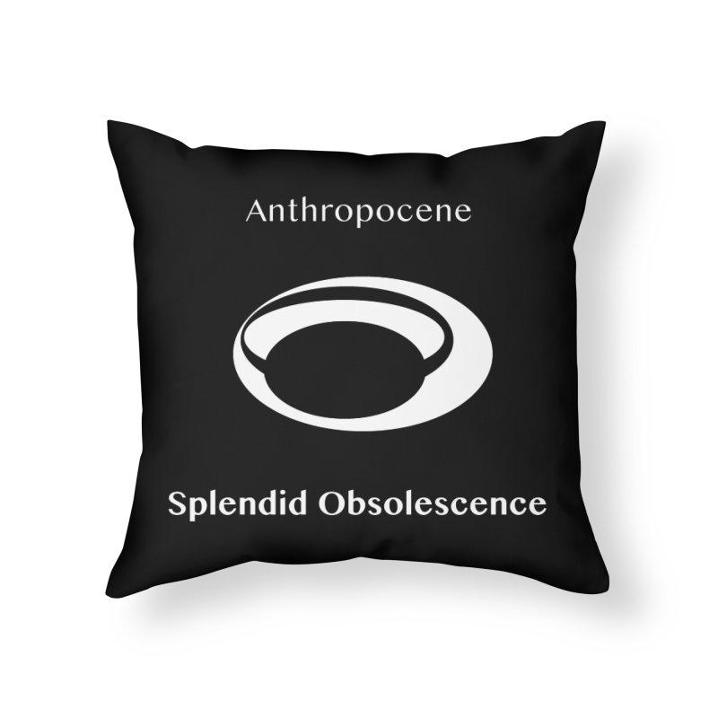 Anthropocene Album Cover - Splendid Obsolescence Home Throw Pillow by Splendid Obsolescence