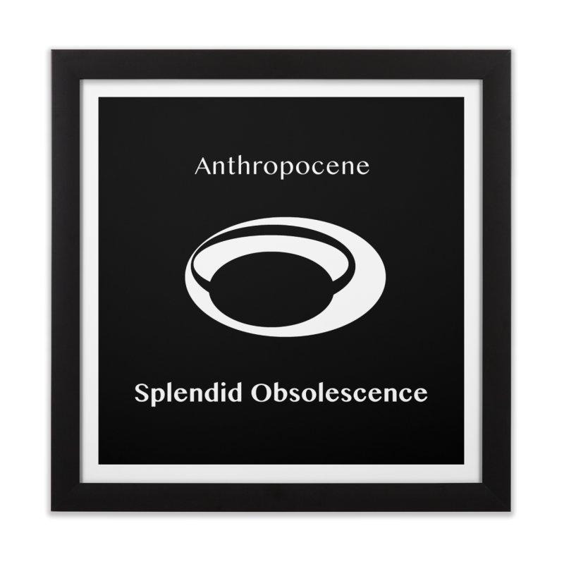 Anthropocene Album Cover - Splendid Obsolescence Home Framed Fine Art Print by Splendid Obsolescence