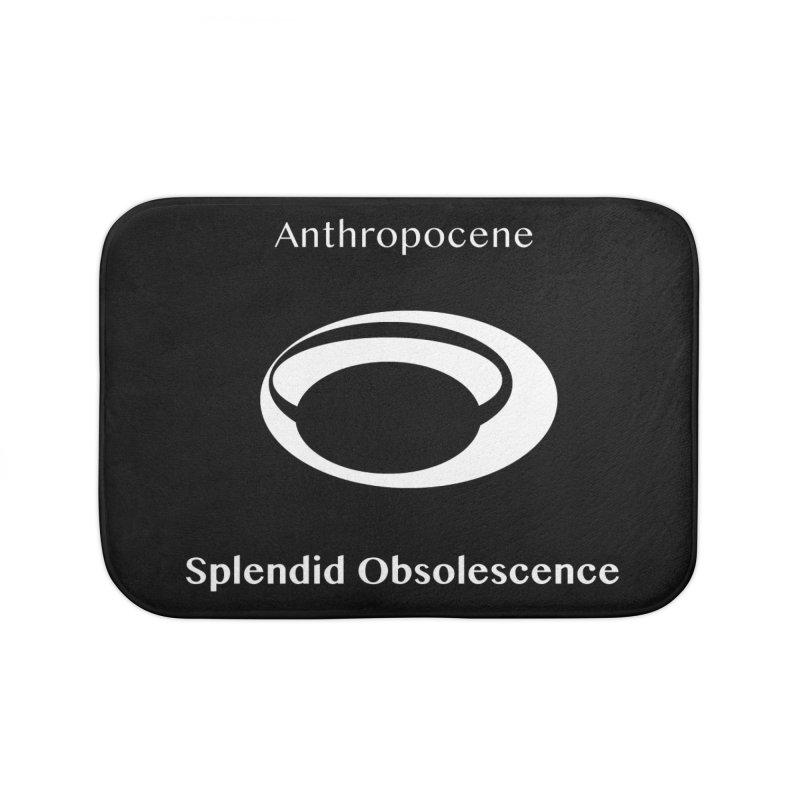 Anthropocene Album Cover - Splendid Obsolescence Home Bath Mat by Splendid Obsolescence