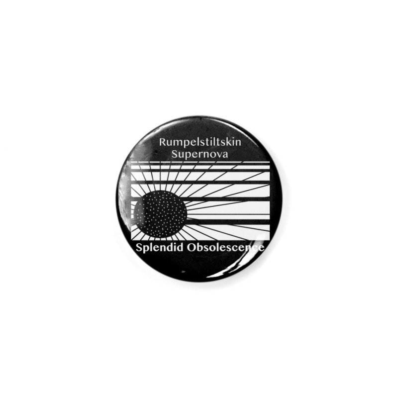 Rumpelstiltskin Supernova Album Cover - Splendid Obsolescence Accessories Button by Splendid Obsolescence