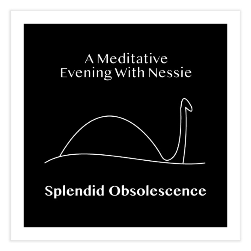 A Meditative Evening With Nessie Album Cover - Splendid Obsolescence Home Fine Art Print by Splendid Obsolescence