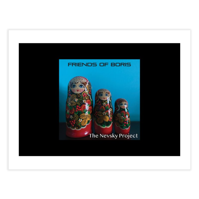 The Nevsky Project Album Cover - Friends of Boris Home Fine Art Print by Splendid Obsolescence