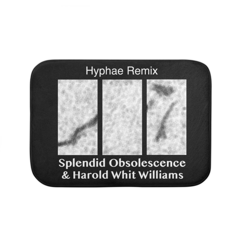Hyphae Remix Album Cover - Splendid Obsolescence and Harold Whit Williams Home Bath Mat by Splendid Obsolescence