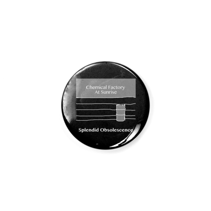 Chemical Factory At Sunrise Album Cover - Splendid Obsolescence Accessories Button by Splendid Obsolescence