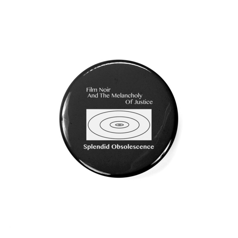 Film Noir And The Melancholy of Justice Album Cover - Splendid Obsolescence Accessories Button by Splendid Obsolescence