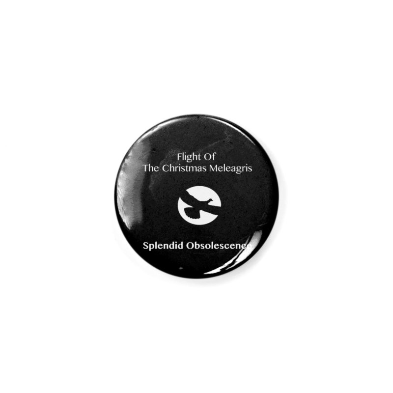 Flight of the Christmas Meleagris Album Cover - Splendid Obsolescence Accessories Button by Splendid Obsolescence