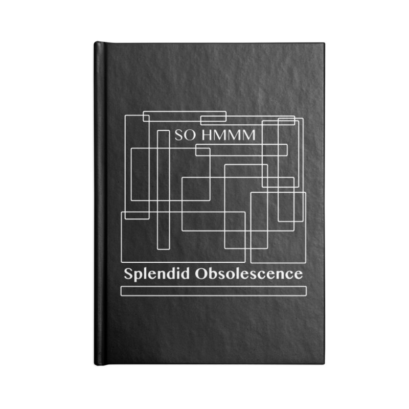 SO HMMM Album Cover - Splendid Obsolescence Accessories Lined Journal Notebook by Splendid Obsolescence