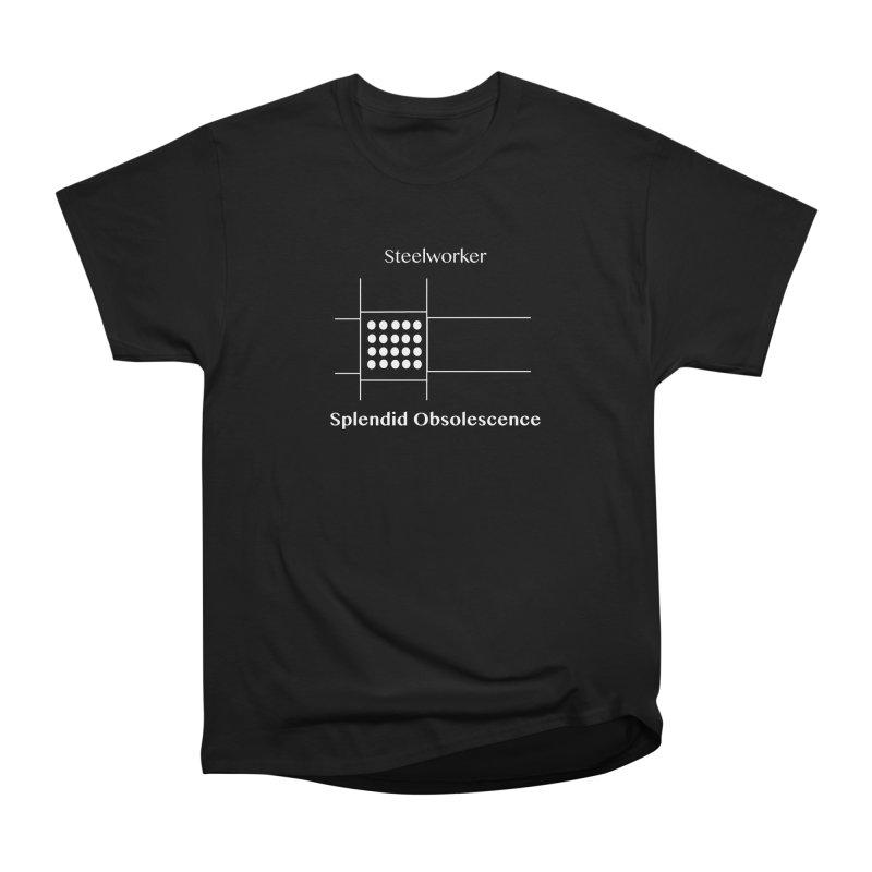 Steelworker Album Cover - Splendid Obsolescence Women's Heavyweight Unisex T-Shirt by Splendid Obsolescence
