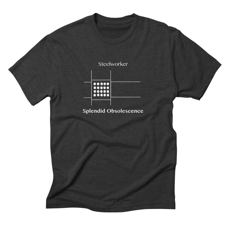Steelworker Album Cover - Splendid Obsolescence Men's Triblend T-Shirt by Splendid Obsolescence