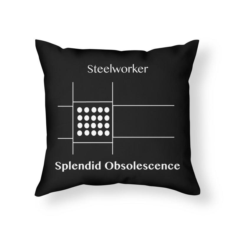 Steelworker Album Cover - Splendid Obsolescence Home Throw Pillow by Splendid Obsolescence
