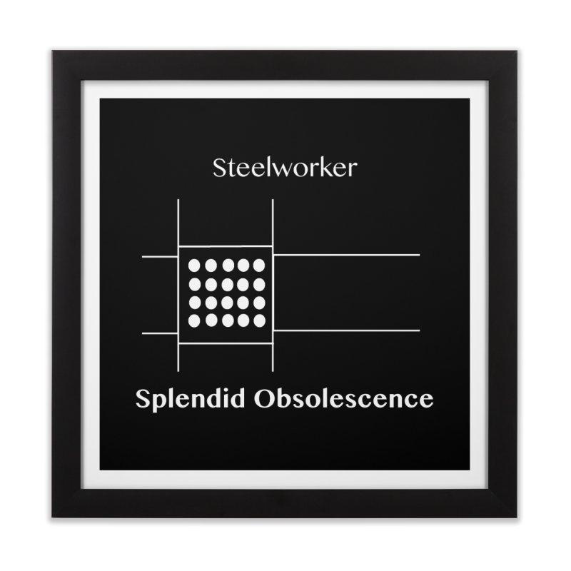 Steelworker Album Cover - Splendid Obsolescence Home Framed Fine Art Print by Splendid Obsolescence