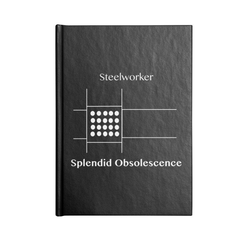 Steelworker Album Cover - Splendid Obsolescence Accessories Lined Journal Notebook by Splendid Obsolescence