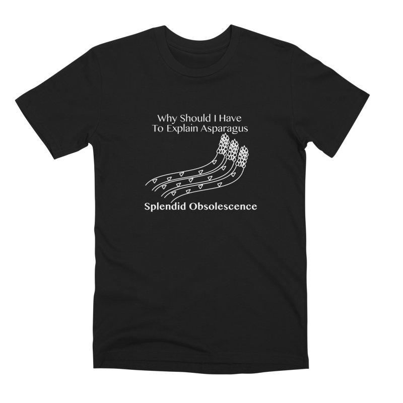 Why Should I Have To Explain Asparagus Album Cover - Splendid Obsolescence Men's T-Shirt by Splendid Obsolescence