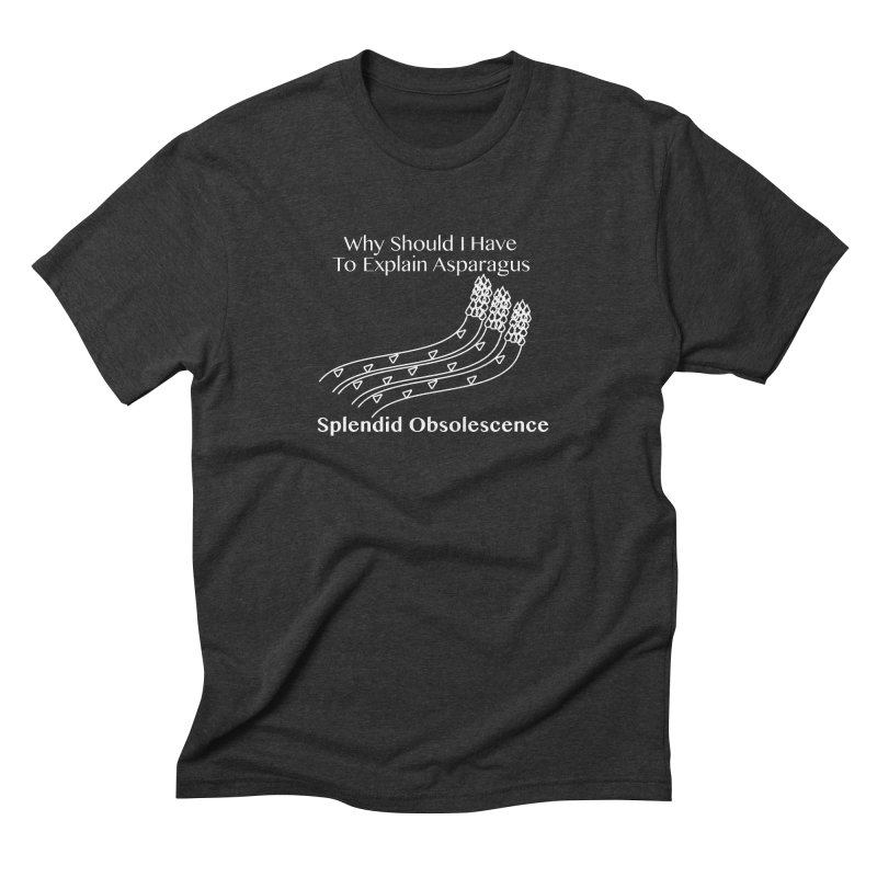Why Should I Have To Explain Asparagus Album Cover - Splendid Obsolescence Men's Triblend T-Shirt by Splendid Obsolescence