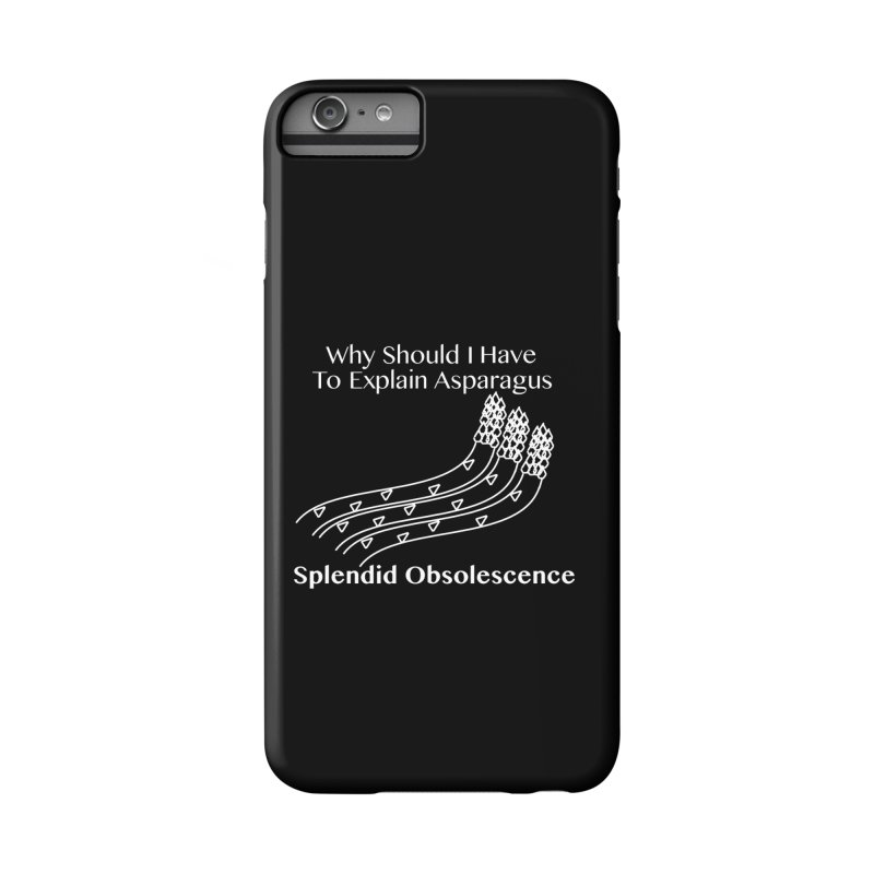 Why Should I Have To Explain Asparagus Album Cover - Splendid Obsolescence Accessories Phone Case by Splendid Obsolescence
