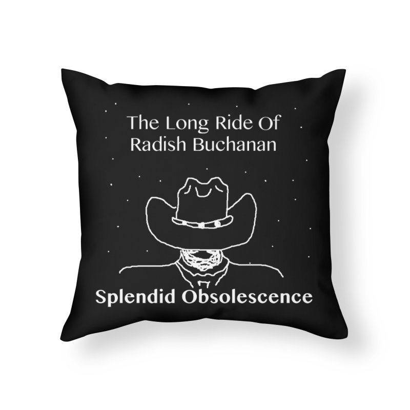 The Long Ride of Radish Buchanan Album Cover - Splendid Obsolescence Home Throw Pillow by Splendid Obsolescence