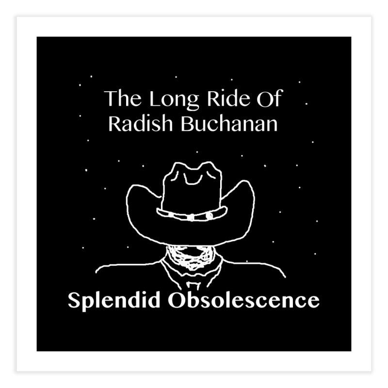 The Long Ride of Radish Buchanan Album Cover - Splendid Obsolescence Home Fine Art Print by Splendid Obsolescence