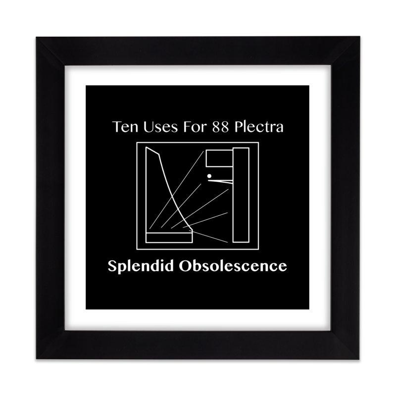 Ten Uses for 88 Plectra Album Cover - Splendid Obsolescence Home Framed Fine Art Print by Splendid Obsolescence