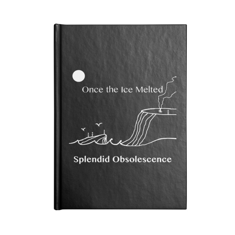 Once the Ice Melted Album Cover - Splendid Obsolescence Accessories Lined Journal Notebook by Splendid Obsolescence