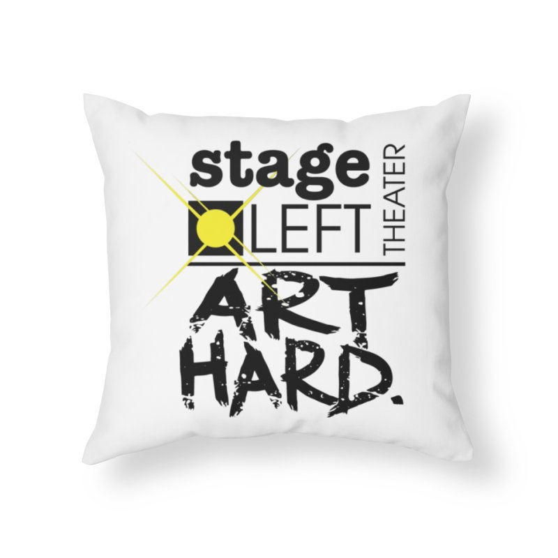 Art Hard Logo Home Throw Pillow by Stage Left Theater Swag Shop