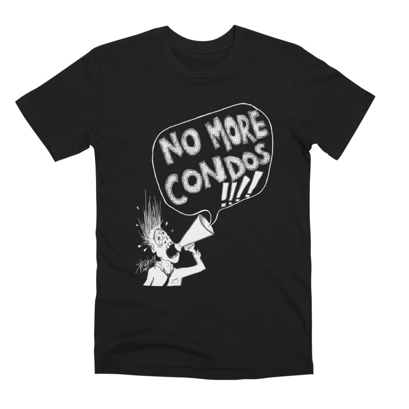 NO MORE CONDOS!!!! Men's T-Shirt by Spookey Ruben Clothing Store
