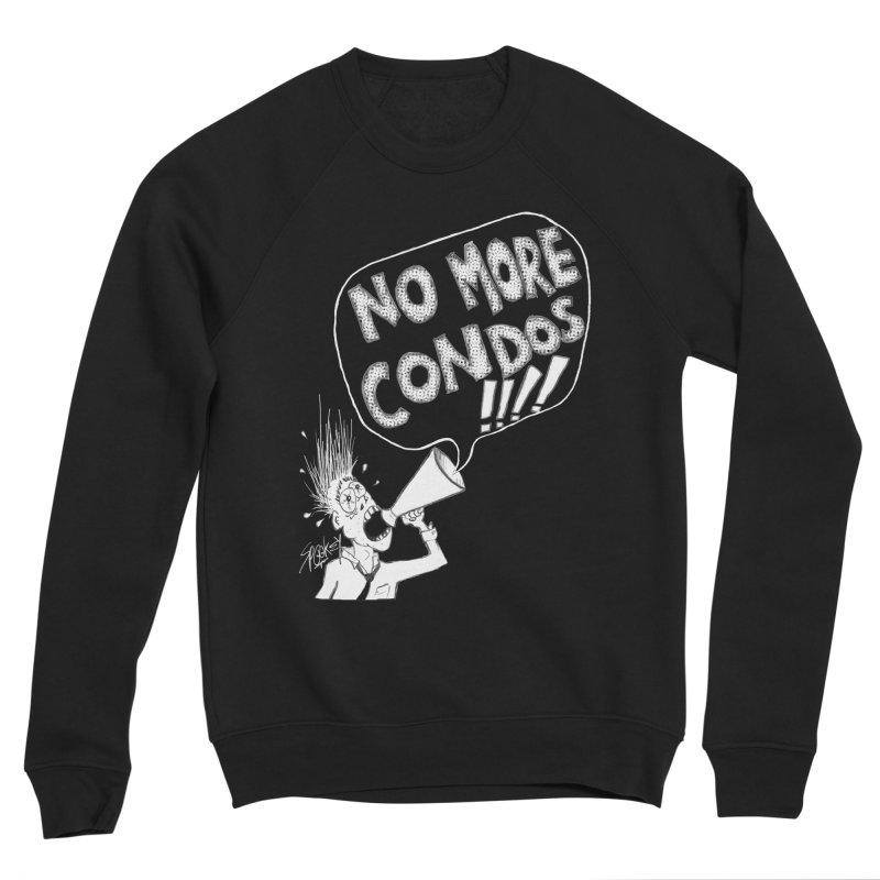 NO MORE CONDOS!!!! Women's Sweatshirt by Spookey Ruben Clothing Store