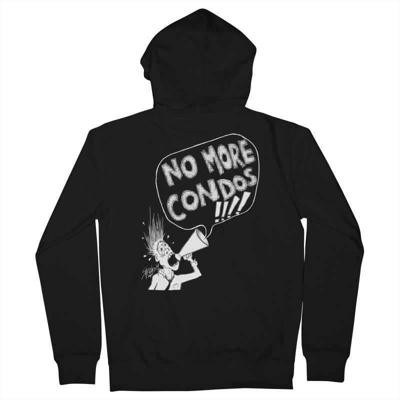 NO MORE CONDOS!!!! Women's Zip-Up Hoody by Spookey Ruben Clothing Store
