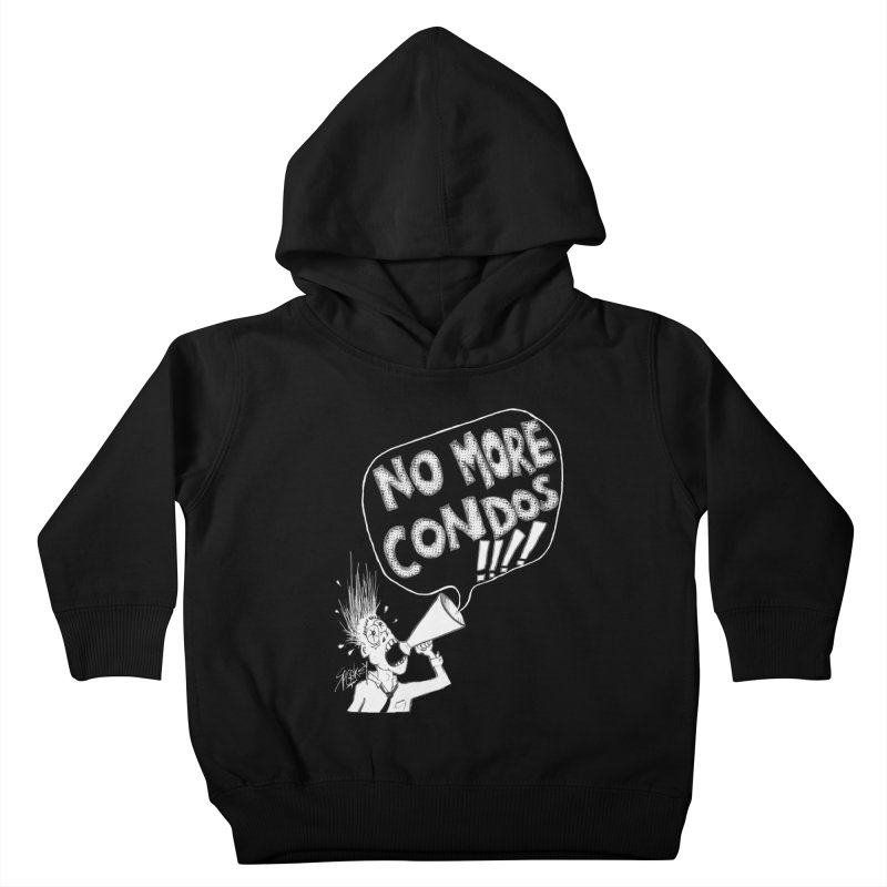 NO MORE CONDOS!!!! Kids Toddler Pullover Hoody by Spookey Ruben Clothing Store