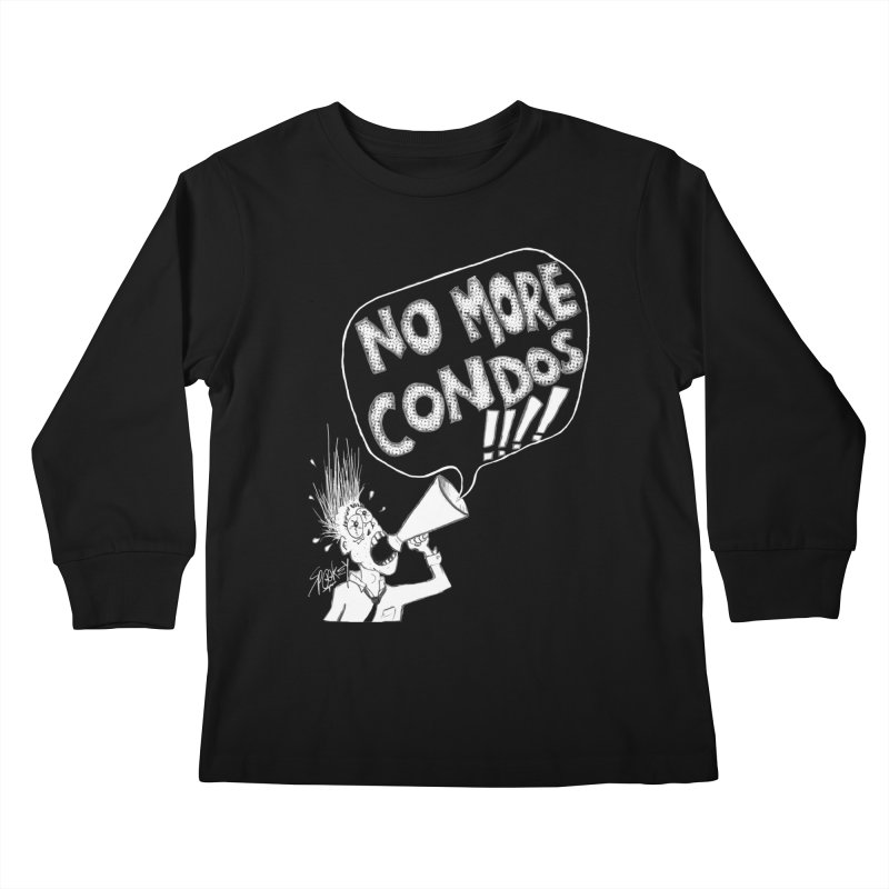 NO MORE CONDOS!!!! Kids Longsleeve T-Shirt by Spookey Ruben Clothing Store