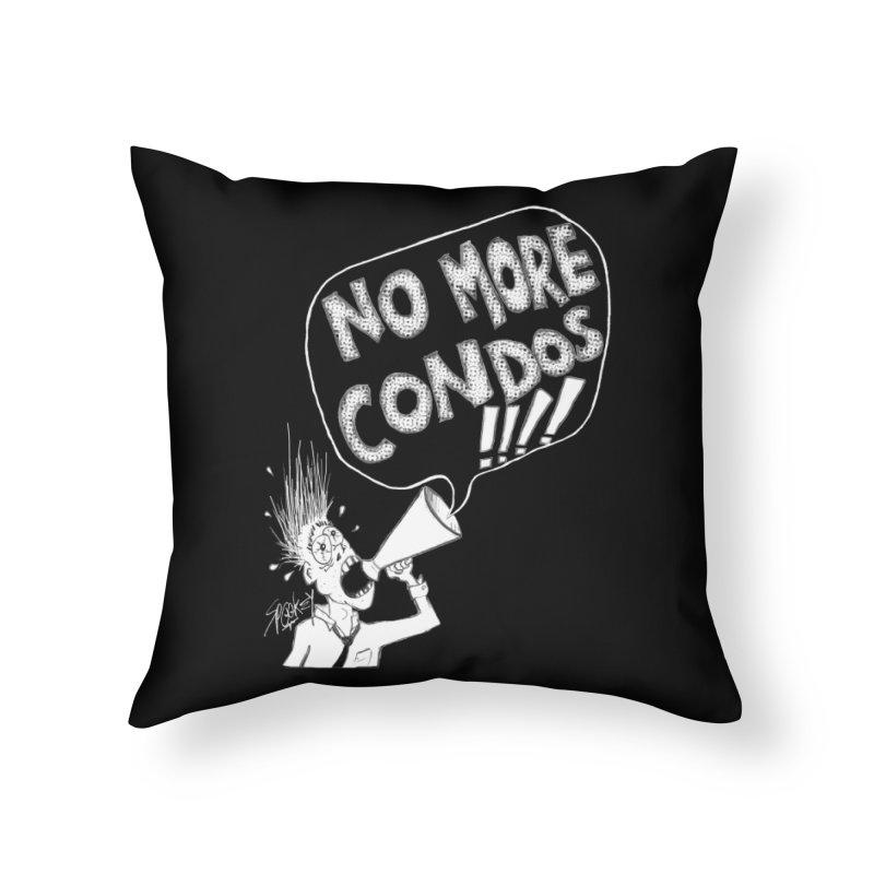 NO MORE CONDOS!!!! Home Throw Pillow by Spookey Ruben Clothing Store