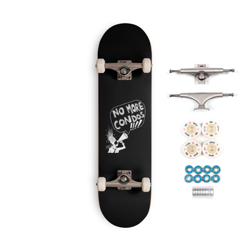 NO MORE CONDOS!!!! Accessories Skateboard by Spookey Ruben Clothing Store