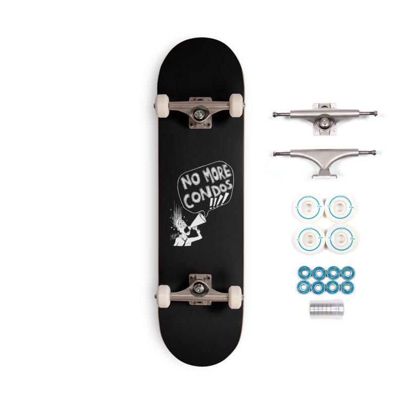 NO MORE CONDOS!!!! Accessories Skateboard by Spookey Ruben Clothing Store