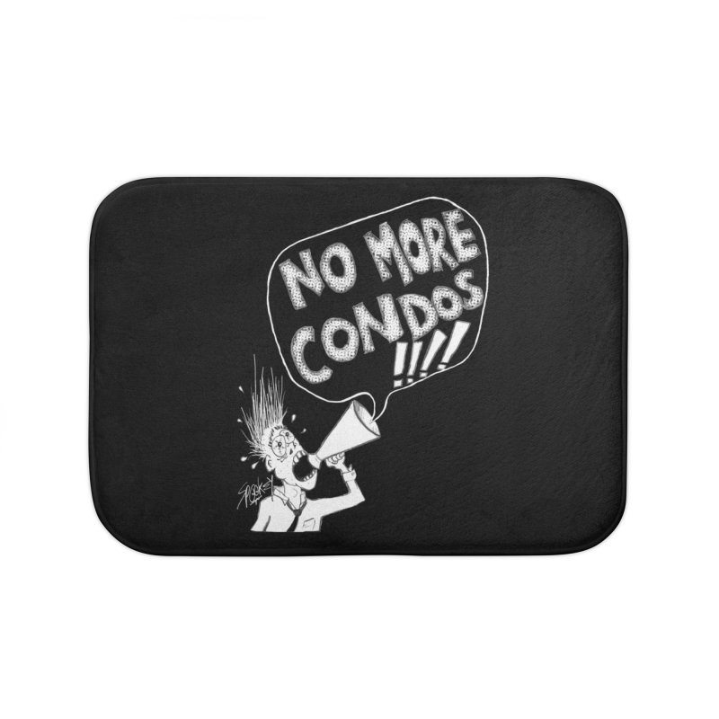NO MORE CONDOS!!!! Home Bath Mat by Spookey Ruben Clothing Store
