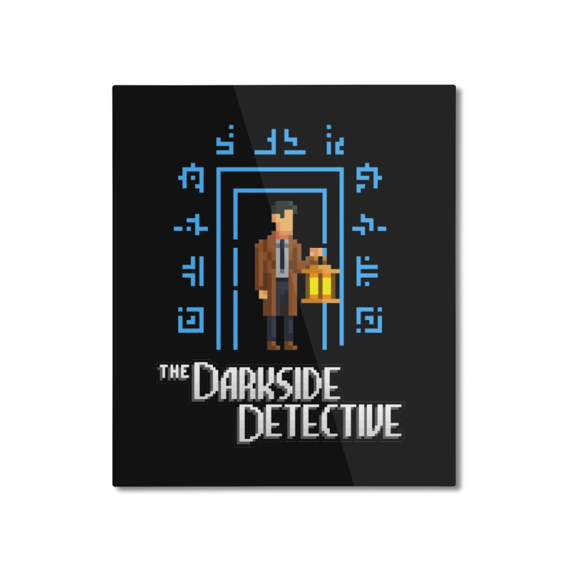 The Darkside Detective Home Mounted Aluminum Print by Spooky Doorway's Merch Shop