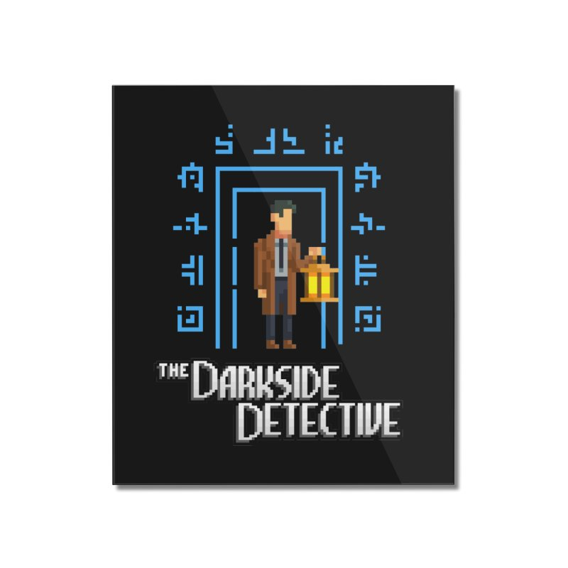 The Darkside Detective Home Mounted Acrylic Print by Spooky Doorway's Merch Shop