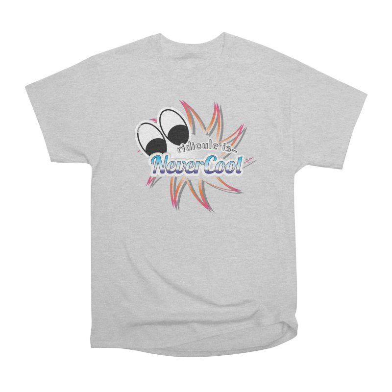Ridicule is NeverCool - Colors Women's T-Shirt by spork.nyc