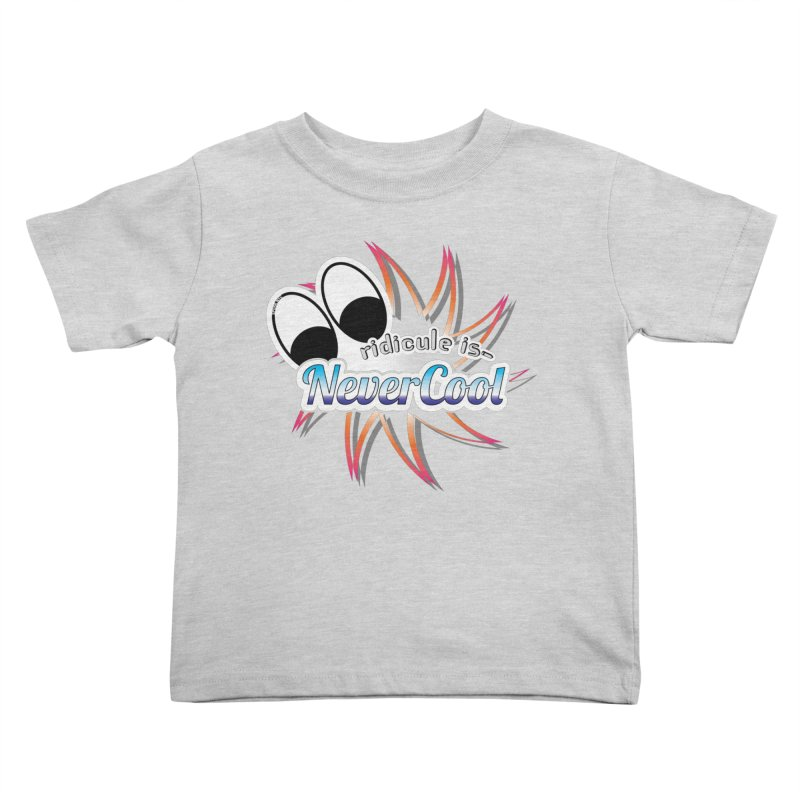 Ridicule is NeverCool - Colors Kids Toddler T-Shirt by spork.nyc